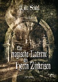 Die magische Laterne des Herrn Zinkeisen, Willy Seidel - Produktbild
