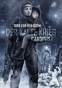 Der Kalte Krieg 1: Canopus, Dirk van den Boom
