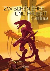 Der Ruul-Konflikt 8: Zwischen Ehre und Pflicht, Stefan Burban