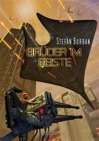 Der Ruul-Konflikt 7: Brüder im Geiste, Stefan Burban
