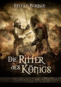 Die Chronik des großen Dämonenkrieges 3: Die Ritter des Königs, Stefan Burban