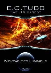 Earl Dumarest 24: Nektar des Himmels , E. C. Tubb