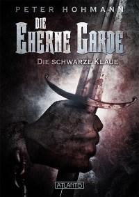 Die Eherne Garde 1: Die schwarze Klaue, Peter Hohmann