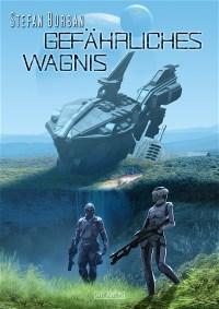 Der Ruul-Konflikt 11: Gefährliches Wagnis, Stefan Burban
