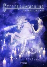 Götterdämmerung 2: Das Todes-Labyrinth, Frank W. Haubold