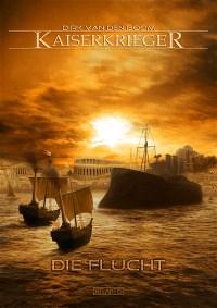 Kaiserkrieger 5: Die Flucht, Dirk van den Boom