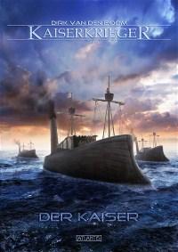 Kaiserkrieger 6: Der Kaiser, Dirk van den Boom