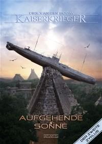 Kaiserkrieger 7: Aufgehende Sonne, Dirk van den Boom