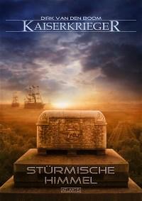 Kaiserkrieger 8: Stürmische Himmel, Dirk van den Boom