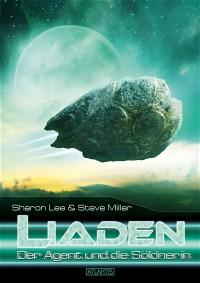 LIADEN 1: -Der Agent und die Söldnerin-, Sharon Lee & Steve Miller