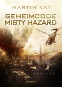 Geheimcode Misty Hazard, Martin Kay