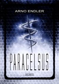 Paracelsus, Arno Endler