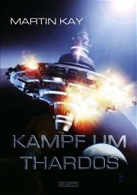 Kampf um Thardos, Martin Kay