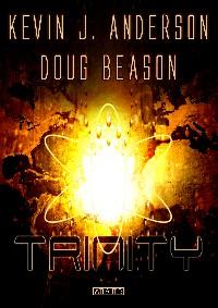 Trinity, Kevin J. Anderson & Doug Beason