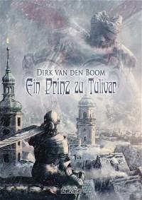 Ein Prinz zu Tulivar, Dirk van den Boom