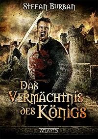 -Die Chronik des großen Dämonenkrieges 1: Das Vermächtnis des Königs-, Stefan Burban