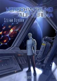 Der Ruul-Konflikt 4: Verschwörung auf Serena, Stefan Burban